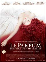 Le Parfum : histoire d'un meurtrier  Date de sortie 4 octobre 2006   Réalisé par Tom Tykwer Avec Ben Whishaw, Dustin Hoffman, Alan Rickman
