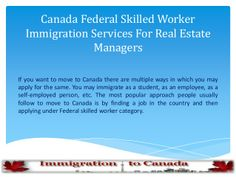 Canada federal skilled worker immigration services for real estate managers by Gaurav Rana via slideshare