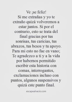 feliz aunque no sea conmigo Sad Love Quotes, Book Quotes, Life Quotes, Motivational Phrases, Inspirational Quotes, Frases Love, Quotes En Espanol, Love Phrases, Love Messages
