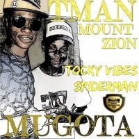 Tocky Vibes ft Spiderman - Mugota 2016 Tman Mount Zion by Percy Dancehall Reloaded on SoundCloud