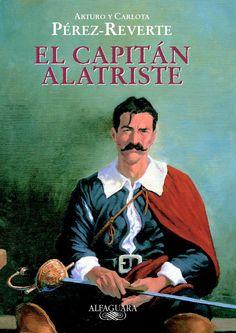 """""""El capitán Alatriste"""" de Carlota y Arturo Pérez Reverte. Historia de España. Siglo XVII. Lectura recomendada para alumnos de 2º, 3º y 4º E.S.O. Novela."""