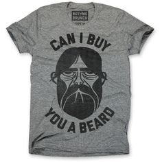 Buy You A Beard Tee Men's