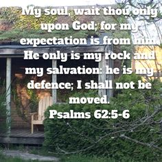 Psalms My soul, wait thou only upon God; He only is my rock and my salvation: he is my defence; He Is Lord, The Lord Is Good, Psalm 62 5, Psalms, My Salvation, Prayer Quotes, My Rock, Bible Scriptures, Nerd Stuff