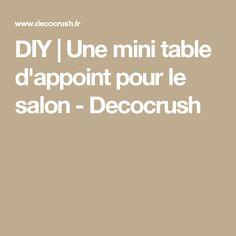 DIY | Une mini table d'appoint pour le salon - Decocrush