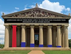 Banners would be placed on the pillars of the Parthenon Monument in Tennessee. I thought the pillars demonstrated a lot of potential for the display of statistics. I think Tennessee generally being a conservative state is a good place to portray gun violence statistics. Parthenon, Guerrilla, Statistics, Tennessee, Banners, Guns, Display, Mansions, House Styles