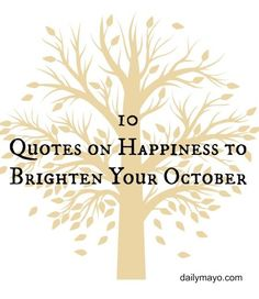 awesome 10 Quotes about Happiness for Non-Horror Lovers  | Daily Mayo Best Quotes Love