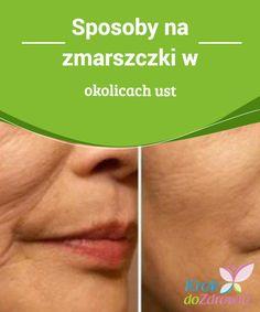 #Sposoby na zmarszczki w #okolicach ust Usta otoczone są wrażliwą, cienką i narażoną na #zmarszczki warstwą #skóry (podobną do tej, która znajduje się przy oczach). To właśnie na jej obszarze widać #pierwsze oznaki starzenia się.