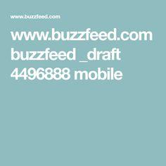 www.buzzfeed.com buzzfeed _draft 4496888 mobile