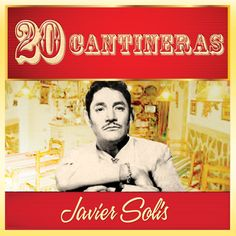 Javier Solis - 20 Cantineras: Javier Solis