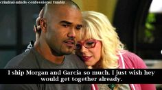I ship Morgan and Garcia so much. I just wish hey would get together already.