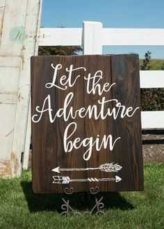 """Let the adventure begin"" Wood Sign 24x30 {customizable}"