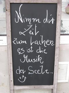 Nimm Dir Zeit zum Lachen - es ist die Musik der Seele.