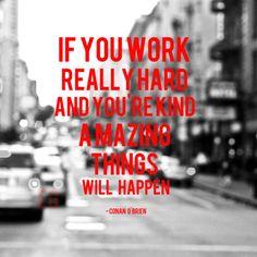 Se você realmente trabalhar duro e se você for, tipo assim, incrível, as coisas vão acontecer. #quote #inspiration