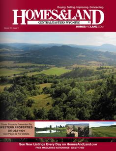 New Issue: Homes & Land of Central - Eastern Wyoming #homesandlandmagazine