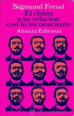 El chiste y su relación con el inconsciente. Sigmund Freud. Alianza Editorial. 1970. - Foto 1