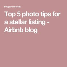 Top 5 photo tips for a stellar listing - Airbnb blog