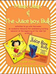 """Activities to go with the book """"Mean Jean"""" and """"The Juice Box Bully"""" talk to your class about bullying"""