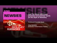 And The World Will Know (Karaoke Instrumental Track) (In the Style of Newsies) - YouTube