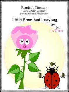 Ladybug And Little Rose (Life Cycles, Photosynthesis, Metamorphosis)Readers TheaterScripts with Content for Intermediate ReadersThis Readers Theater Package is a great resource to use in your classroom in many ways: partners activities, centers, or teacher table.Readers Theater is one of the best tools in the classroom to have students gain fluency, accuracy and comprehension in reading.
