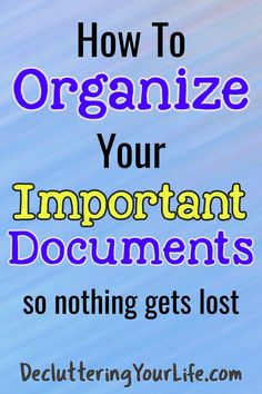 How to organize important documents and Paperwork How to org. How to organize important documents and Paperwork How to org. How to organize important documents and Paperwork How to org.