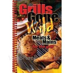 Grills Gone Wild Cookbook $8.99