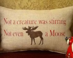 Not a creature was stirring-not even a MOOSE! This holiday pillow measures 14 x 20 inches. The backing is a red check upholstery fabric. For Todd Christmas Lodge, Country Christmas, All Things Christmas, Winter Christmas, Christmas Pillow, Simple Christmas, Moose Decor, Burlap Pillows, Owl Pillows