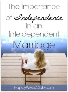 The Importance of Independence in an Interdependent Marriage [more at pinterest.com/eventsbygab]