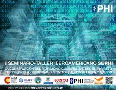 "I Seminario-tallerIberoamericano Se+PHI ""Cooperar desde el Patrimonio"" La…"