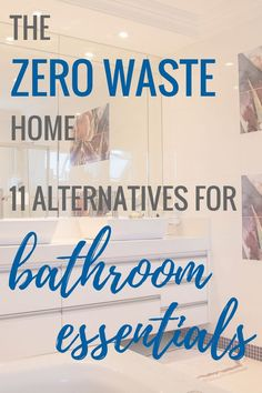 The Zero Waste Home: 11 Alternatives for Bathroom Essentials | a new series on http://buymeonce.com
