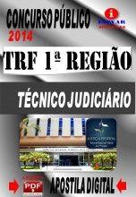 APOSTILA DO CONCURSO TRF 1ª REGIÃO TÉCNICO JUDICIÁRIO ESPECIALIDADE INFORMÁTICA 2014 NOVO CONCURSO TRF 1ª REGIÃO 2014. Tribunal Regional F...