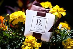B. toffee, the sweetest treat around!