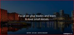 Focus on your trades and learn to love small losses. #trading #tips #forextips #Antrim #UK