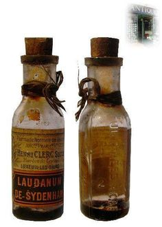 Laudanum Victorian Alcholic tinctre with opium sweetened with sugar...taken with Absinthe..heard this mentioned in films wondered what it was ..cheaper than a bottle wine and not taxed..