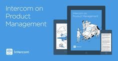 Drawing from some of the best posts on our blog, the Intercom on Product Management book offers guidance on the tough decisions you need to make as a PM.