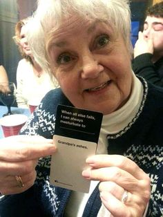 """When Grandmothers Play """"Cards Against Humanity"""" - that is f-ed up!! But funny as hell! LOL"""