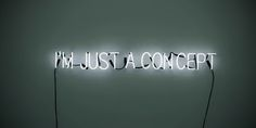 I'm just a concept text quote lights | Hanging Wall Art | Neon Light Up Sign | Typography Saying