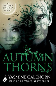 Autumn Thorns: Book 1 (Whisper Hollow Series) by Yasmine Galenorn - Expected publication: 27th October 2015