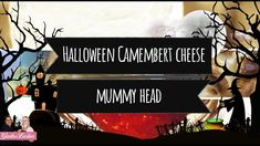 Halloween Camembert Cheese Mummy Head - Ready In Minutes