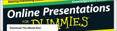Online Presentations for Dummies! http://info.knowledgevision.com/DummiesGuideELearningGuild.html?SFDCCID=701C0000000i95A