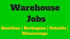 Warehouse Jobs in Hamilton   Burlington   Oakville   Mississauga