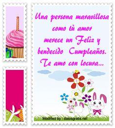 palabras de cumpleaños para mi novio,saludos de cumpleaños para mi enamorado: http://www.datosgratis.net/feliz-dia-mi-amor/
