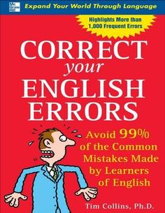 Correct your english errors avoid 99% of the common mistakes made by learners of english