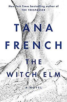 The Witch Elm: A Novel: Tana French: 9780735224629: Amazon.com: Books