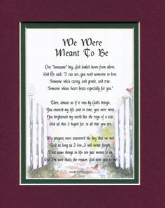 """""""We Were Meant To Be""""   A Sentimental Gift for the one you love, A Wife, Husband, Boyfriend, Girlfriend, fiancé..  on an anniversary, birthday or for the holidays.  Perfect Valentines Day Gift!"""