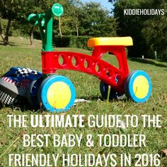The Ultimate Guide to the Best Baby and Toddler Friendly Holidays in 2016 #babyfriendly #toddlerfriendly