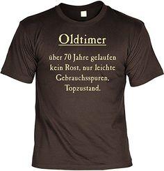 T-Shirt mit Urkunde - Oldtimer - Über 70 Jahre, Kein Rost, Top Zustand - lustiges Sprüche Shirt als Geschenk zum siebzigsten Geburtstag - NEU mit gratis Zertifikat!: Amazon.de: Bekleidung