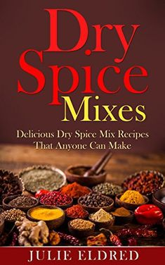 Your Ultimate Guide To Mixing Spices! Are You Ready To Learn How To Make Delicious Spice Mixes In Your Own Home? If So You've Come To The Right Place  Here's A Preview Of What I'm About To Teach You In Dry Spice Mixes… An Introduction To Spices The Hot Benefits Of Mixing... more details available at https://www.kitchen-dining.com/blog/kindle-ebooks/cookbooks-food-wine-kindle-ebooks/cooking-by-ingredient/herbs-spices-condiments/product-review-for-dry-spice