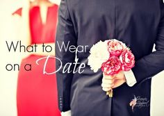 what to wear on a date, what to wear valentines day