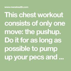 This chest workout consists of only one move: the pushup. Do it for as long as possible to pump up your pecs and build upper body strength. Push Up Workout, Month Workout, Workout Schedule, Boxing Workout, Spinning Workout, Workout Calendar, Workout Plans, Workout Ideas, Exercises
