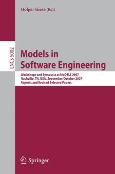 Models in Software Engineering: Workshops and Symposia at Models 2007 Nashville, Tn, USA, September 30 - October ...